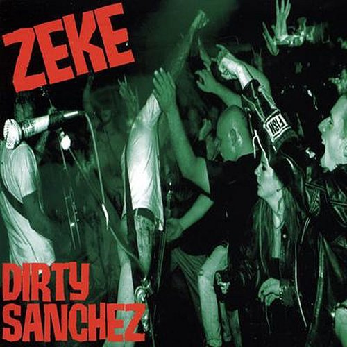 Zeke - Dirty Sanchez