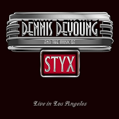 Dennis DeYoung - Dennis DeYoung And The Music Of Styx Live In Los Angeles [w/DVD]