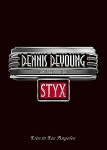 Dennis DeYoung - Dennis DeYoung And The Music Of Styx Live In Los Angeles [Blu-Ray]