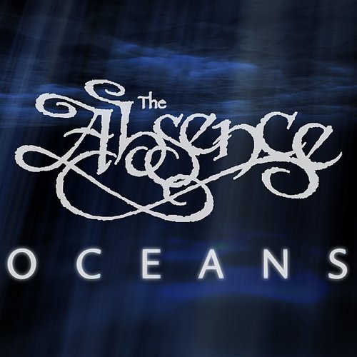 The Absence - Oceans - Single