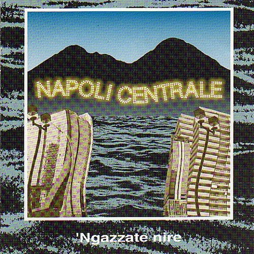 Napoli Centrale - Ngazzate Nire [Limited]