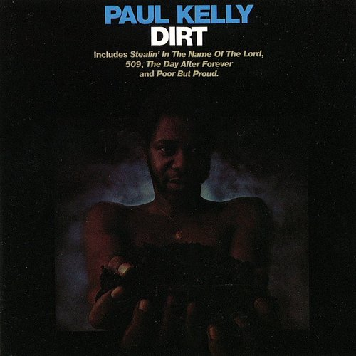Paul Kelly - Dirt [Remaster]