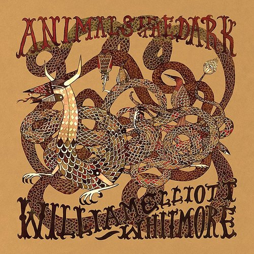 William Elliott Whitmore - Animals In The Dark [Import]
