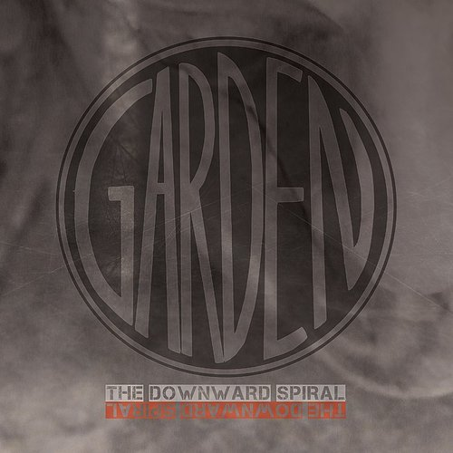 The Garden - The Downward Spiral - Single