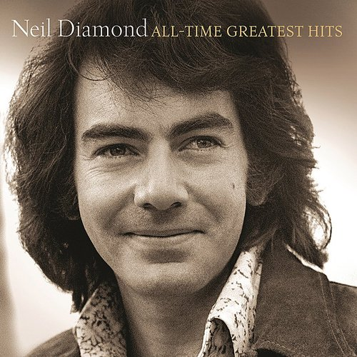 Neil Diamond - All-Time Greatest Hits (Dlx)