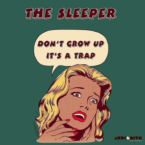 The Sleeper - Don't Grow Up It's A Trap EP