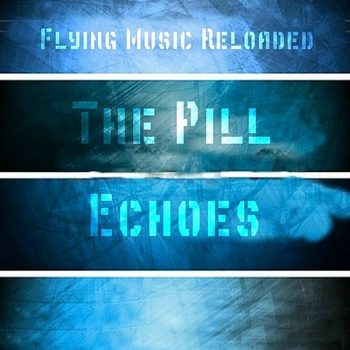 The Pill - Echoes - Single