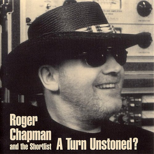 Roger Chapman - A Turn Unstoned?