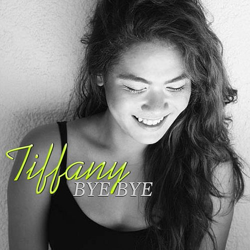 Tiffany - Bye Bye - Single