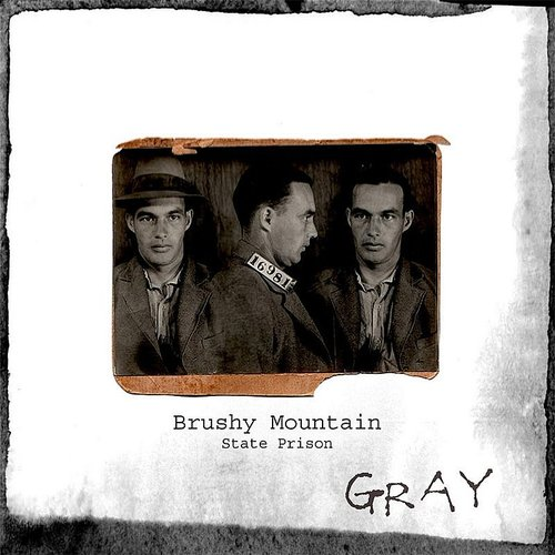 Gray - Brushy Mountain: State Prison (A Murder Ballad Prison Song) - Single