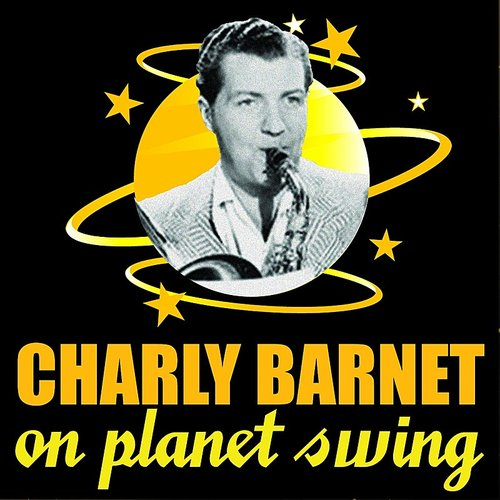 Charlie Barnet - Charlie Barnet On Planet Swing