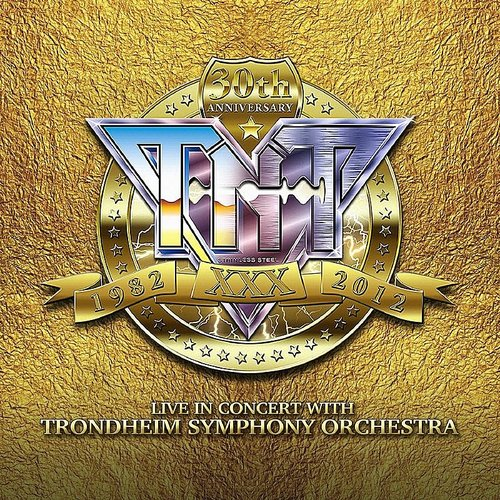 TNT - 30th Anniversary 1982-2012 Live In Concert