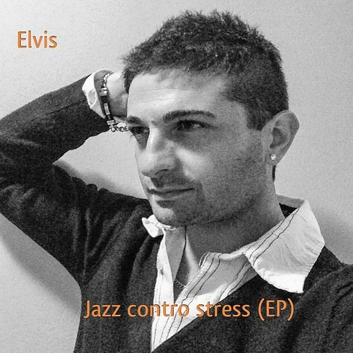 Elvis - Jazz Contro Stress EP