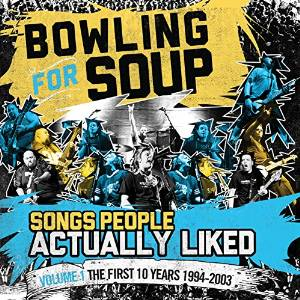 Bowling For Soup - Songs People Actually Liked Volume 1 The First 10 Years (1994-2003)