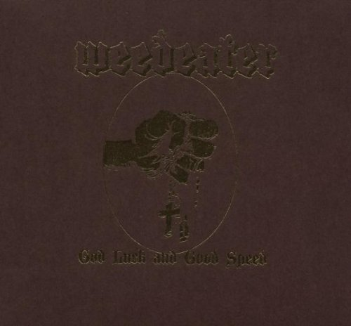 Weedeater - God Luck & Good Speed