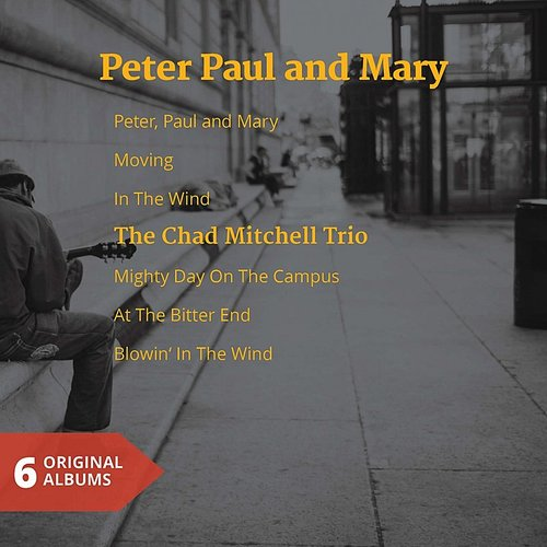 Peter, Paul & Mary - Peter Paul And Mary & The Chad Mitchell Trio (6 Original Album)