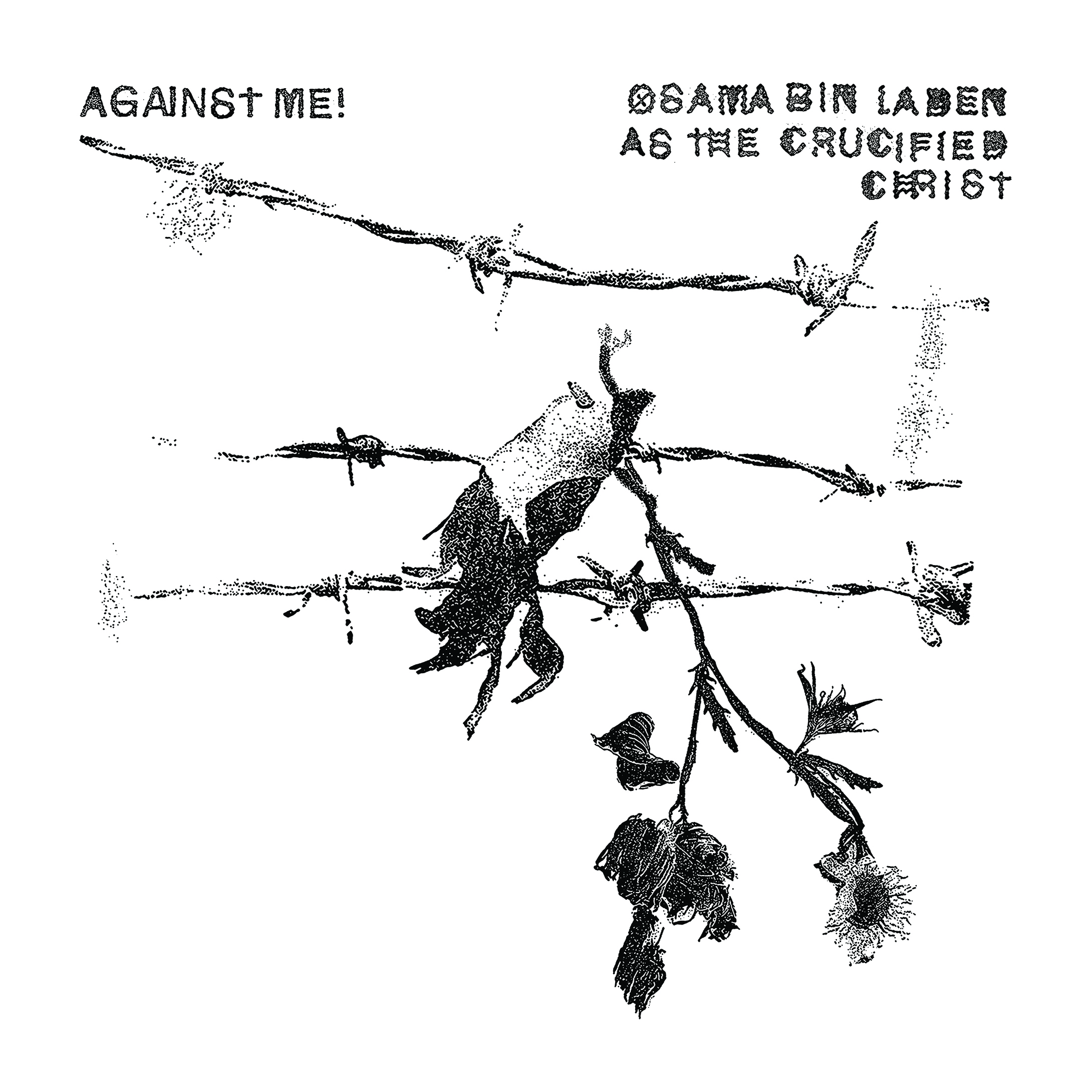 Against Me! - Osama Bin Laden As The Crucified Christ