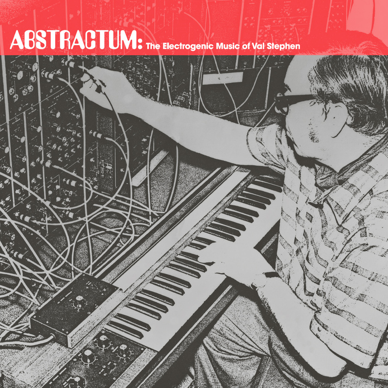- Abstractum: The Electrogenic Music Of Val Stephen