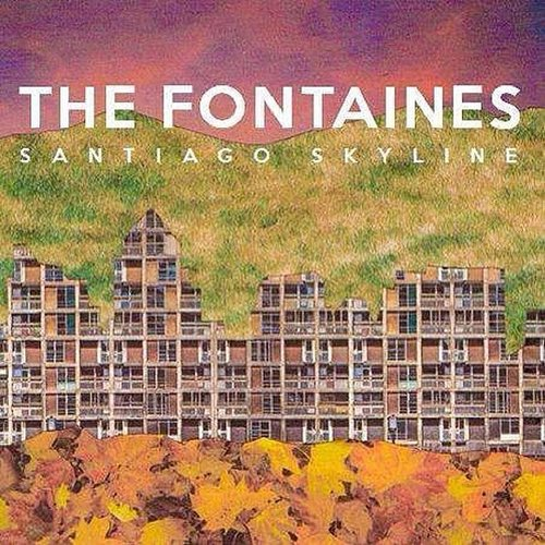 The Fontaines - Santiago Skyline EP