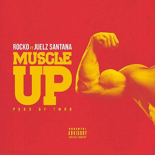 Rocko - Muscle Up (Feat. Juelz Santana) - Single
