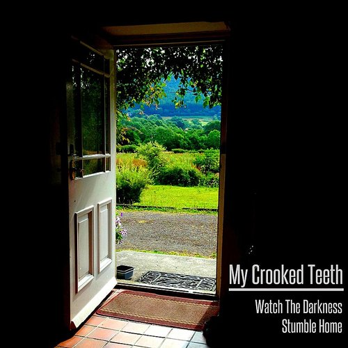 My Crooked Teeth - Watch The Darkness Stumble Home EP