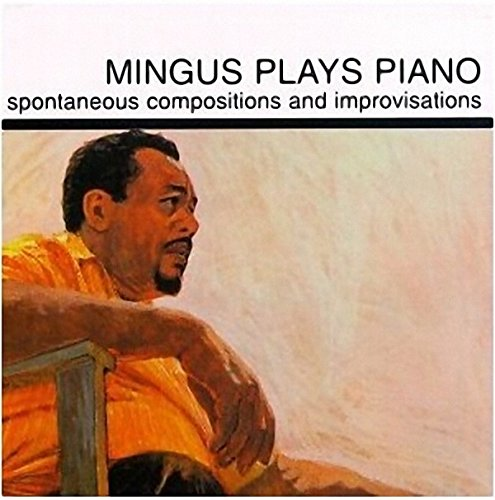 Charles Mingus - Mingus Plays Piano (Ltd) (Hqcd) (Jpn)