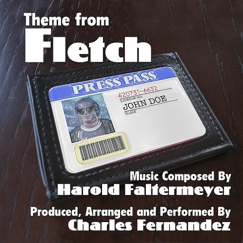 Charles Fernandez - Fletch - Theme From The Motion Picture (Harold Faltermeyer)