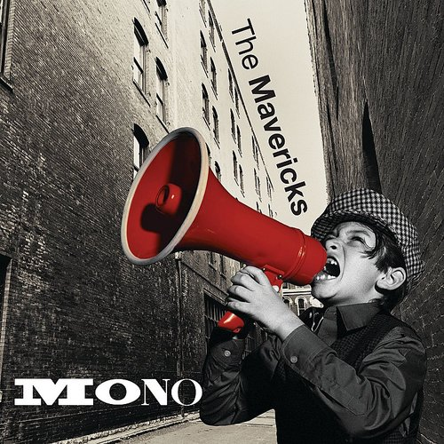 The Mavericks - Mono