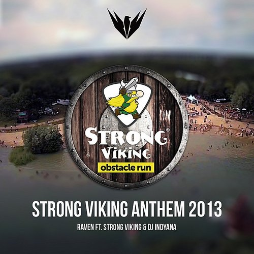 by RAVEN - Strong Viking Anthem 2013 (Feat. Strong Viking, Feat. Indyana) - Single