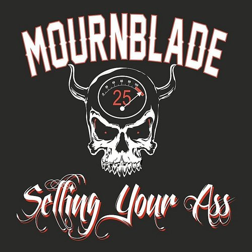 Mournblade - Selling Your Ass