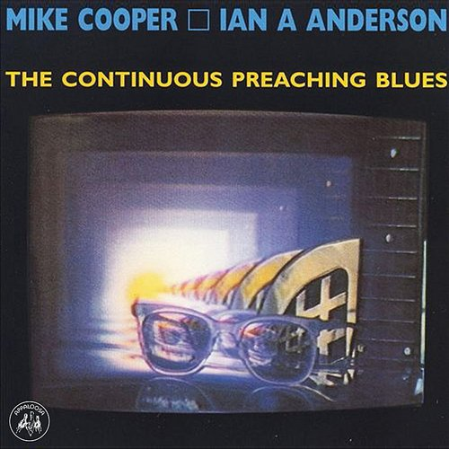 Mike Cooper - The Continuous Preaching Blues