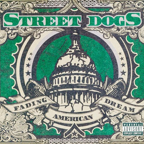 Street Dogs - Fading American Dream
