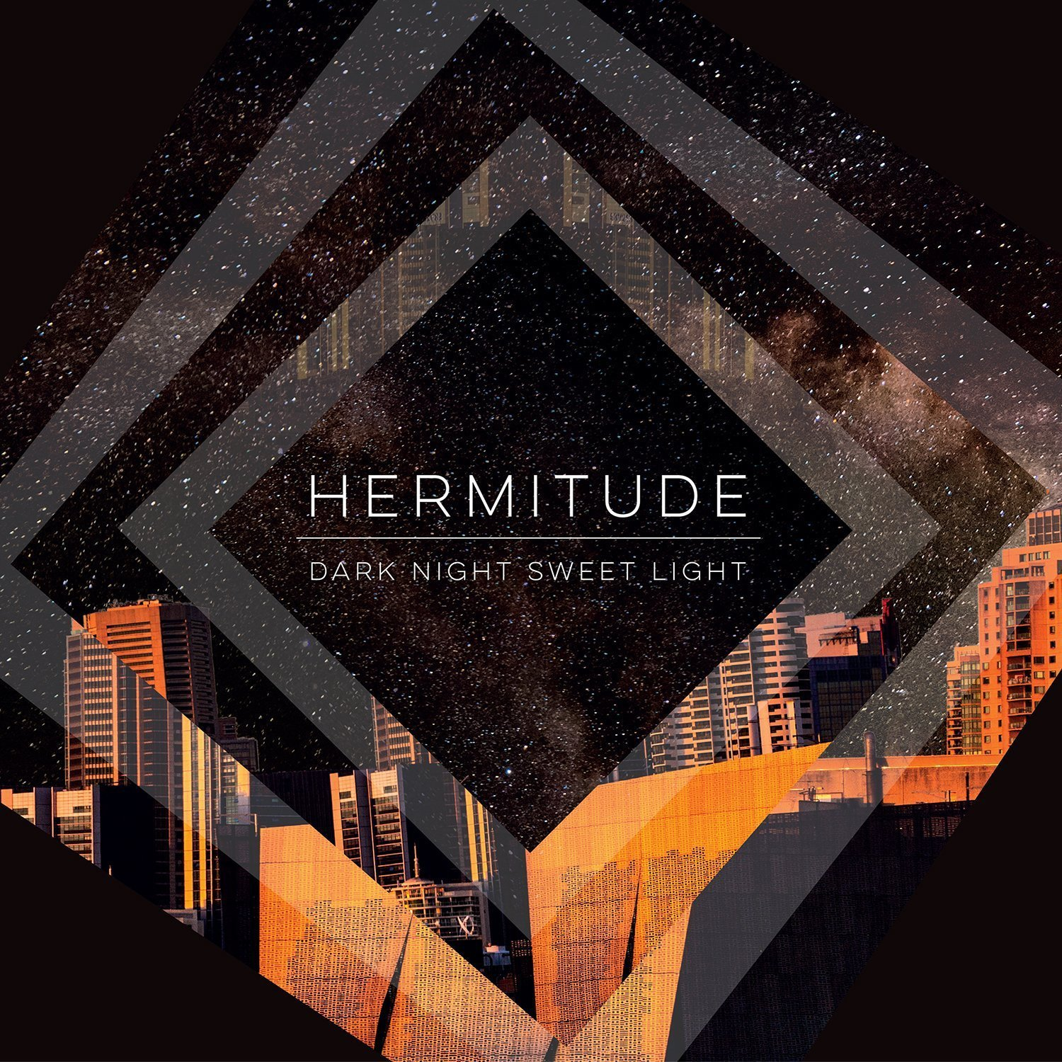 Hermitude - Dark Night Sweet Light
