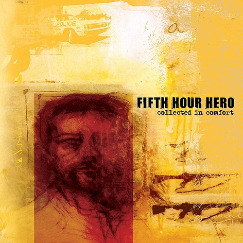 Fifth Hour Hero - Collected In Comfort (Can)