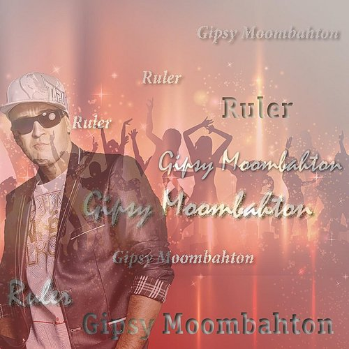 Ruler - Gipsy Moombahton - Single