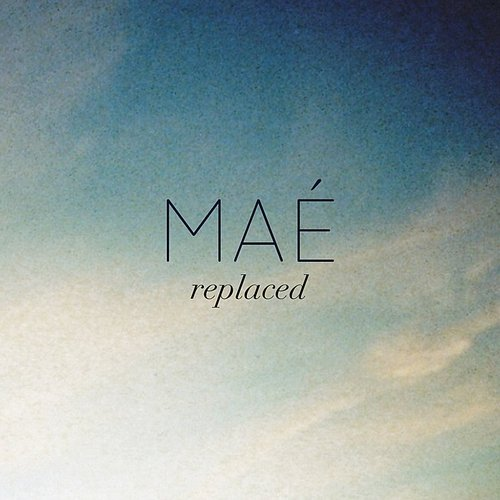 Mae - Replaced EP