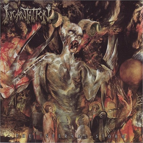 Incantation - Infernal Storm (Can)
