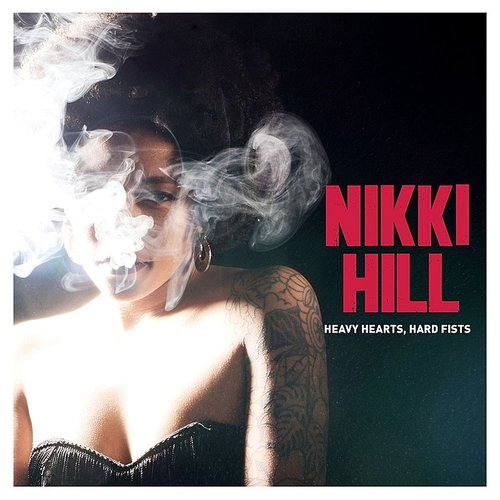 Nikki Hill - Heavy Hearts Hard Fists (Uk)