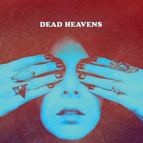Dead Heavens - Adderall Highway - Single