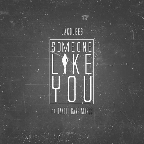 Jacquees - Some One Like You (Feat. Bandit Gang Marco) - Single