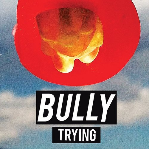 Bully - Trying - Single