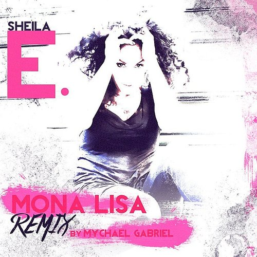 Sheila E. - Mona Lisa (Mychael Gabriel Remix) - Single