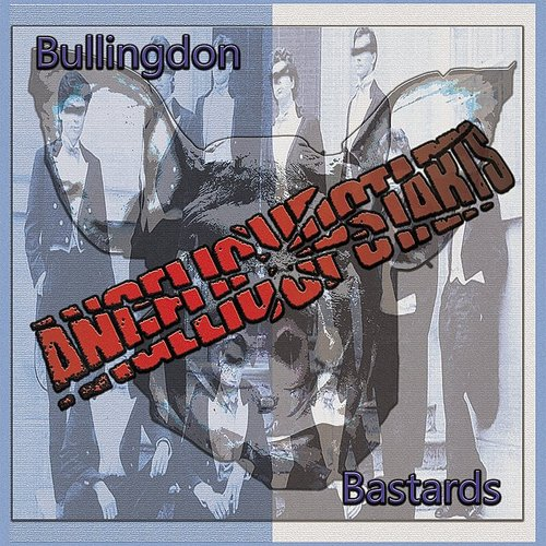 Angelic Upstarts - Bullingdon Bastards (Uk)