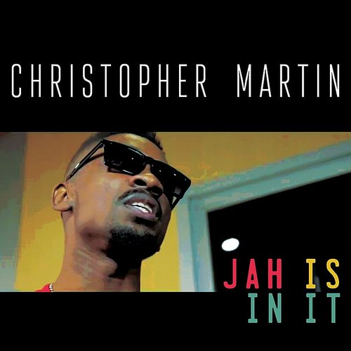 Christopher Martin - Jah Is In It - Single