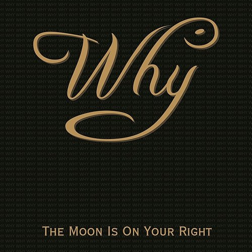 Why - The Moon Is On Your Right EP