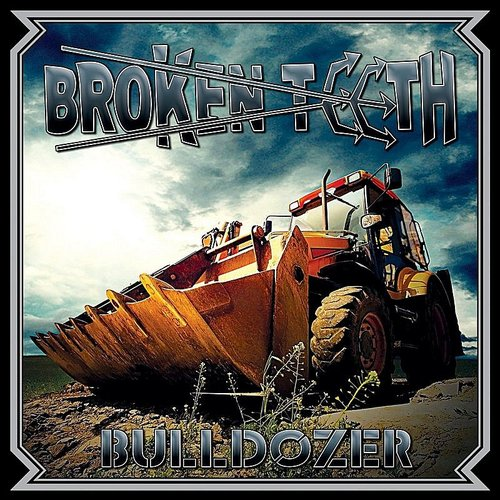 Broken Teeth - Bulldozer