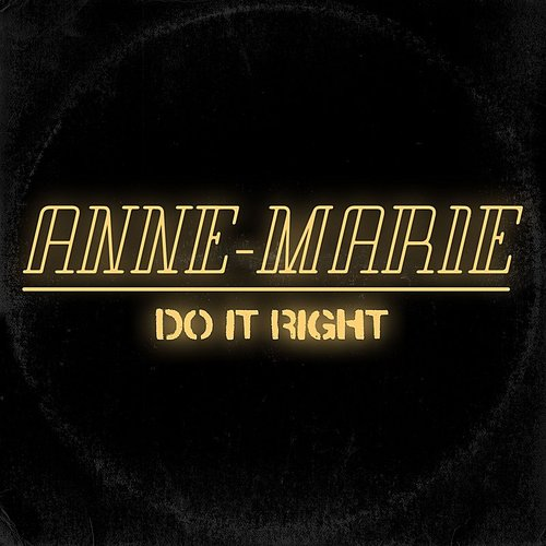 Anne-Marie - Do It Right - Single