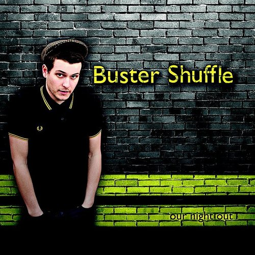 Buster Shuffle - Our Night Out (Uk)