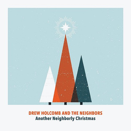 Drew Holcomb & The Neighbors - Another Neighborly Christmas