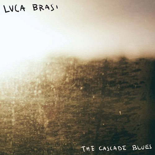 Luca Brasi - The Cascade Blues
